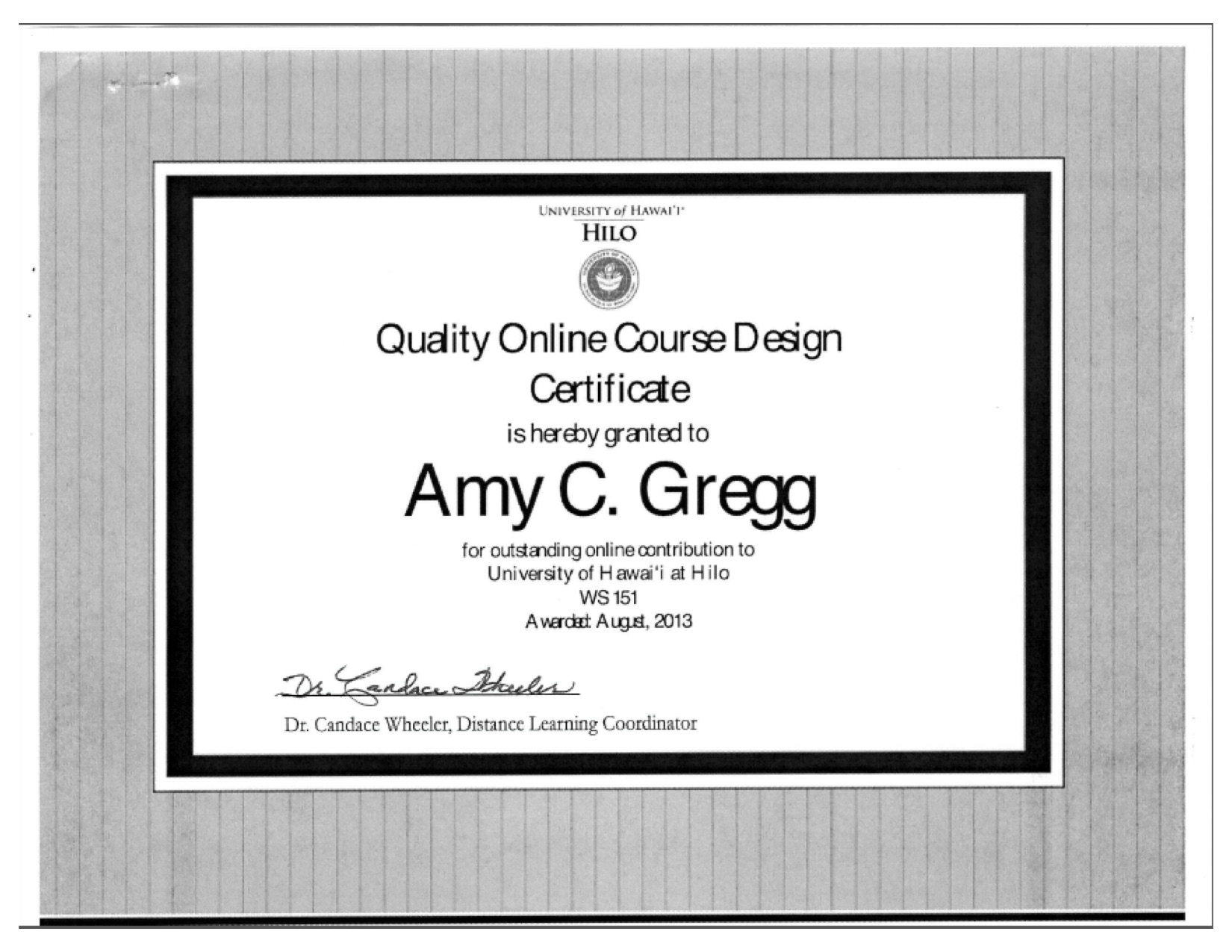 Quality Online Course Design Certificate, awarded to Amy Gregg