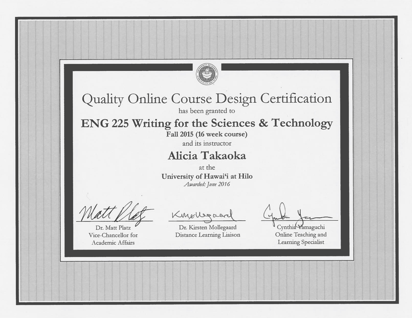 Quality Online Course Design Certificate, awarded to Alicia Takaoka
