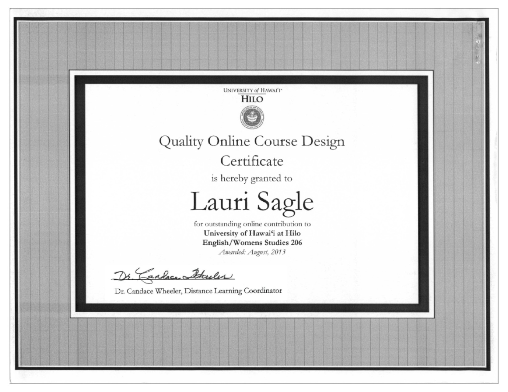 Quality Online Course Design Certificate, awarded to Lauri Sagle