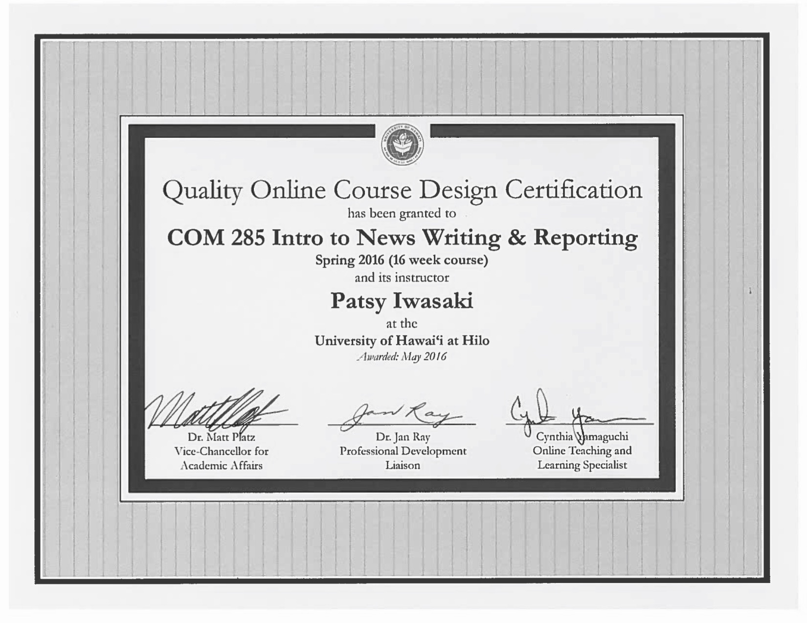Quality Online Course Design Certificate, awarded to Patsy Iwasaki