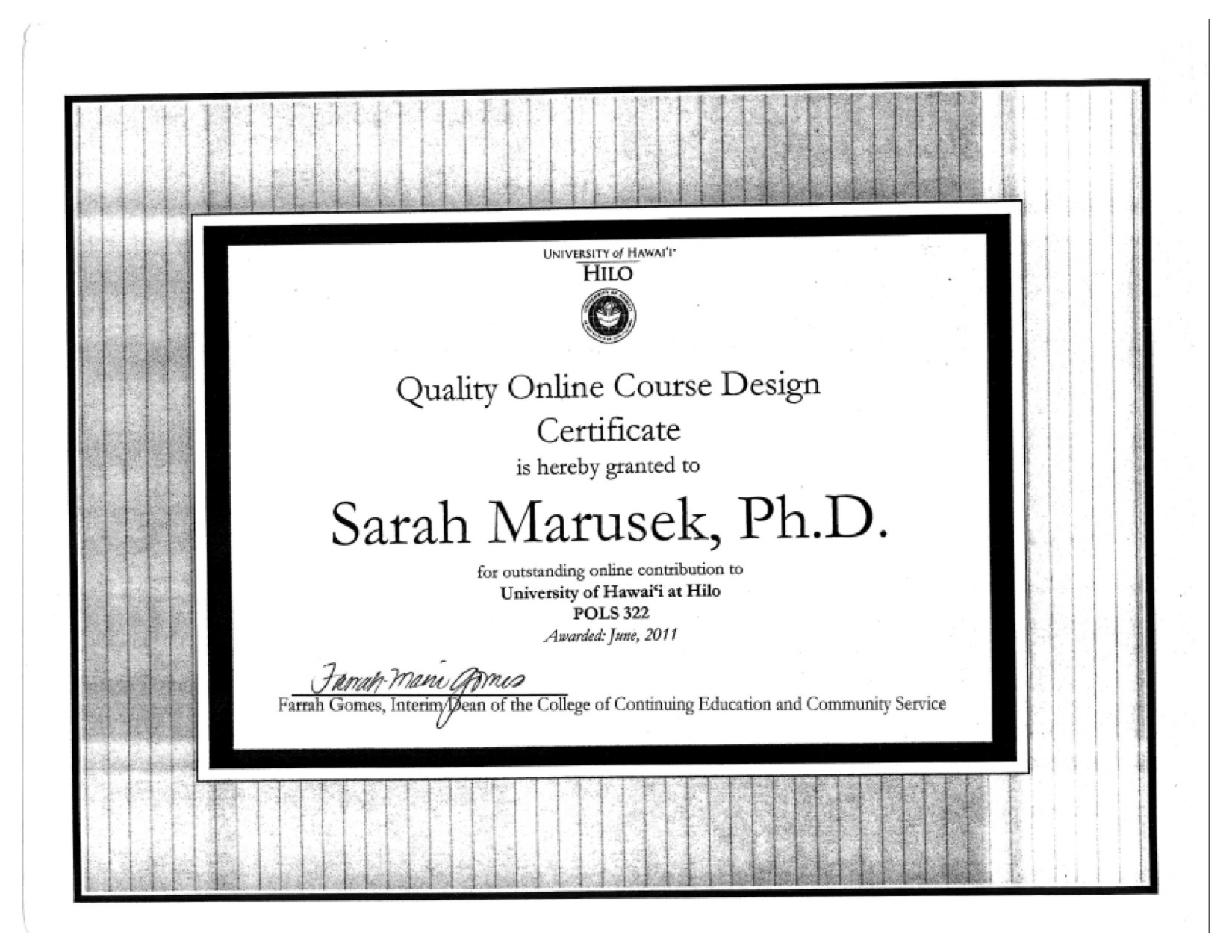 Quality Online Course Design Certificate, awarded to Sarah Marusek