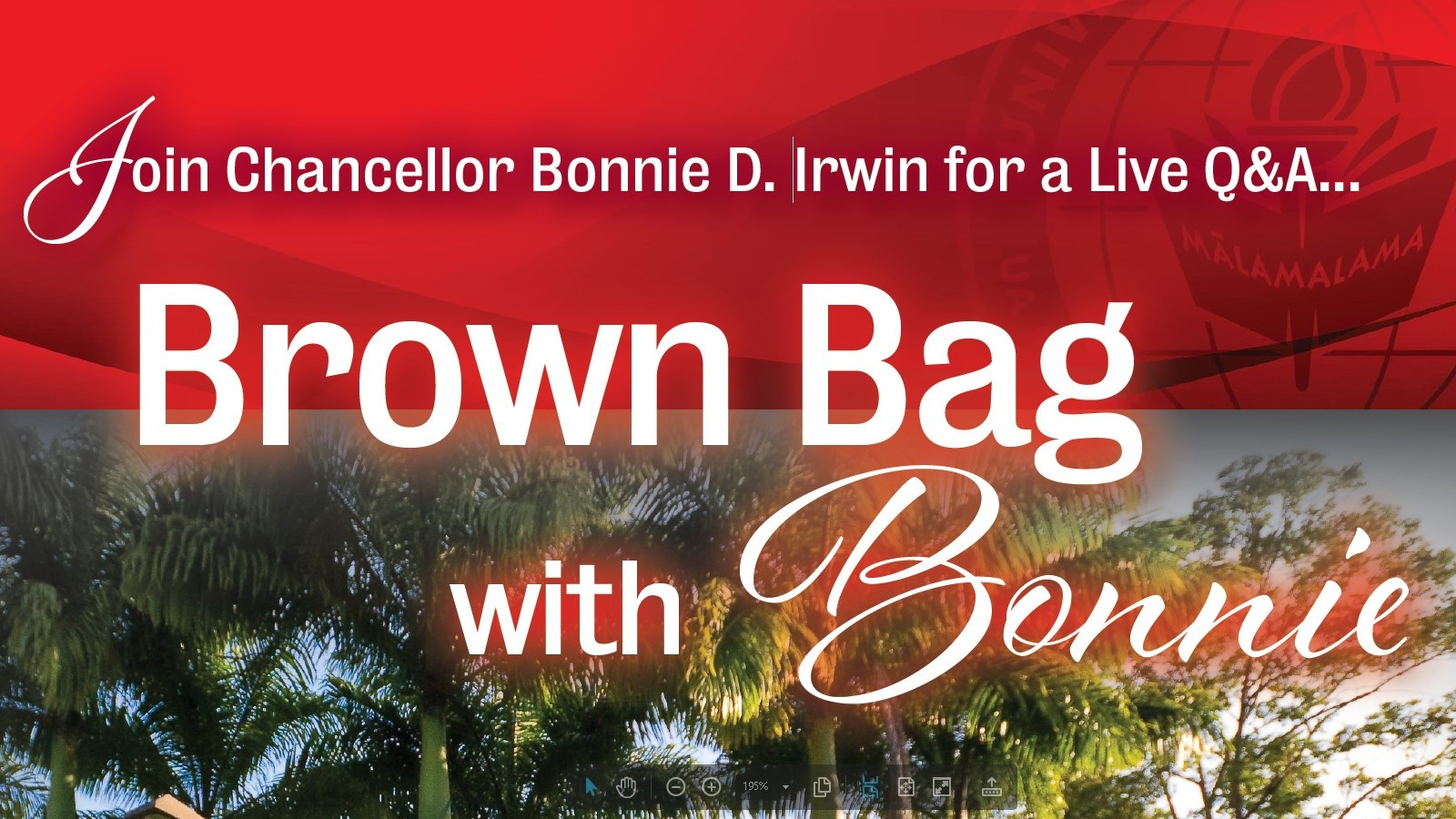 Background of trees and red school color, words: Join Chancellor Bonnie D. Irwin for a live Q&A... Brown Bag with Bonnie