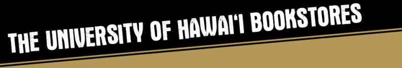 Banner with the words: THE UNIVERSITY OF HAWAII BOOKSTORES