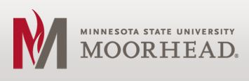 "Graphic with words ""Minnesota State University Moorhead."" Also graphic ""M"" the school's logo."