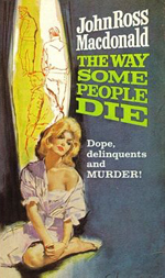 Book cover John Ross Macdonald, The Way Some People Die, Dope, delinquents and MURDER! Gray and yellow with blonde woman.