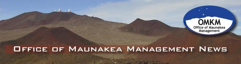 Banner with photo of Maunakea summit with the words Office of Maunakea Management News.