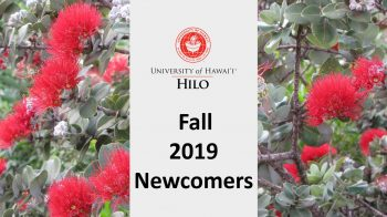 Lehua blossoms, UH Hilo seal, and the words: Fall 2019 Newcomers