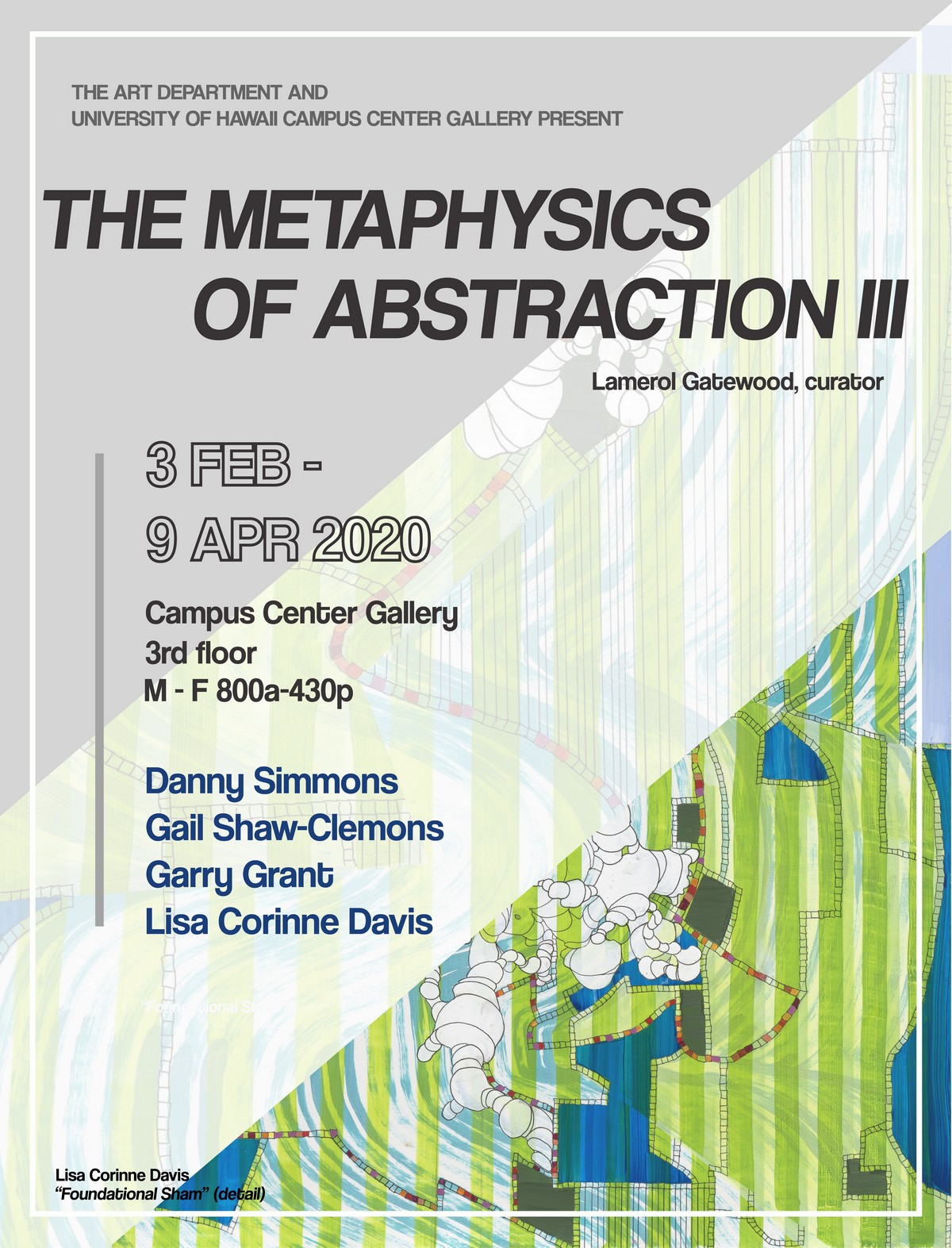 "The Department of Art at the University of Hawaii at Hilo is presenting an art exhibit in celebration of Black History Month. ""The Metaphysics of Abstraction"" is on display from Feb. 3 through April 9, 2020, from 8:00 a.m. to 4:30 p.m. in the East wing of the Campus Center Gallery. The exhibit is curated by Lamerol Gabewood and features artists Danny Simmons, Gail Shaw-Clemons, Garry Grant, and Lisa Corrinne Davis."