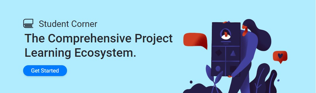 """From the Student Corner website, a banner with the words: Student Corner, The Comprehensive Project Learning Ecosystem. """"Get Started."""" There is a graphic drawing of a student holding up a poster board, and other around her adding their comments."""