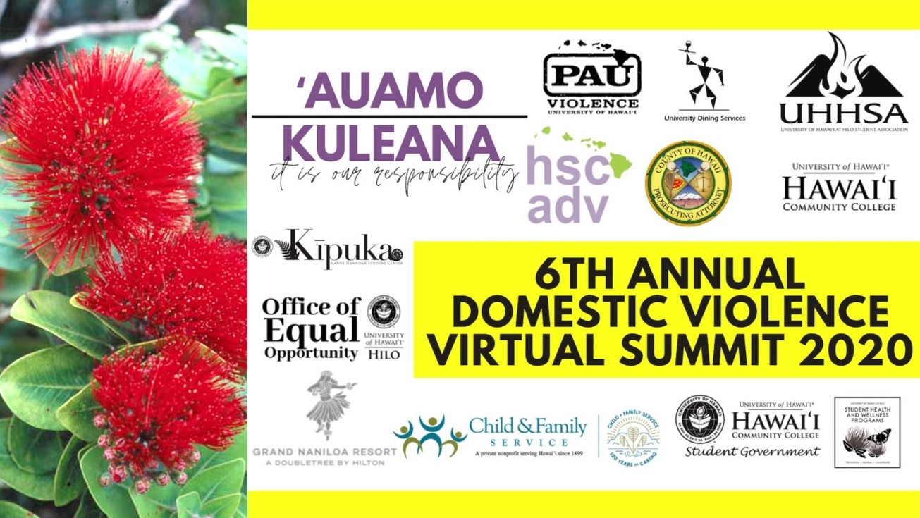 At left, lehua blossom. At right, 6th Annual Domestic Violence Virtual Summit 2020, 'Auamo Kuleana it is out responsibility, with a dozen logos of sponsors.