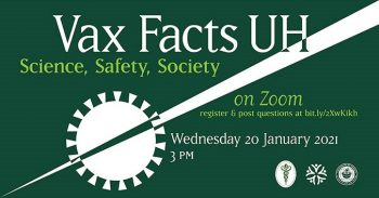 ax Facts UH: Science, Safety & Society, Wednesday, January 20, 3 p.m., via Zoom. Register and submit questions.