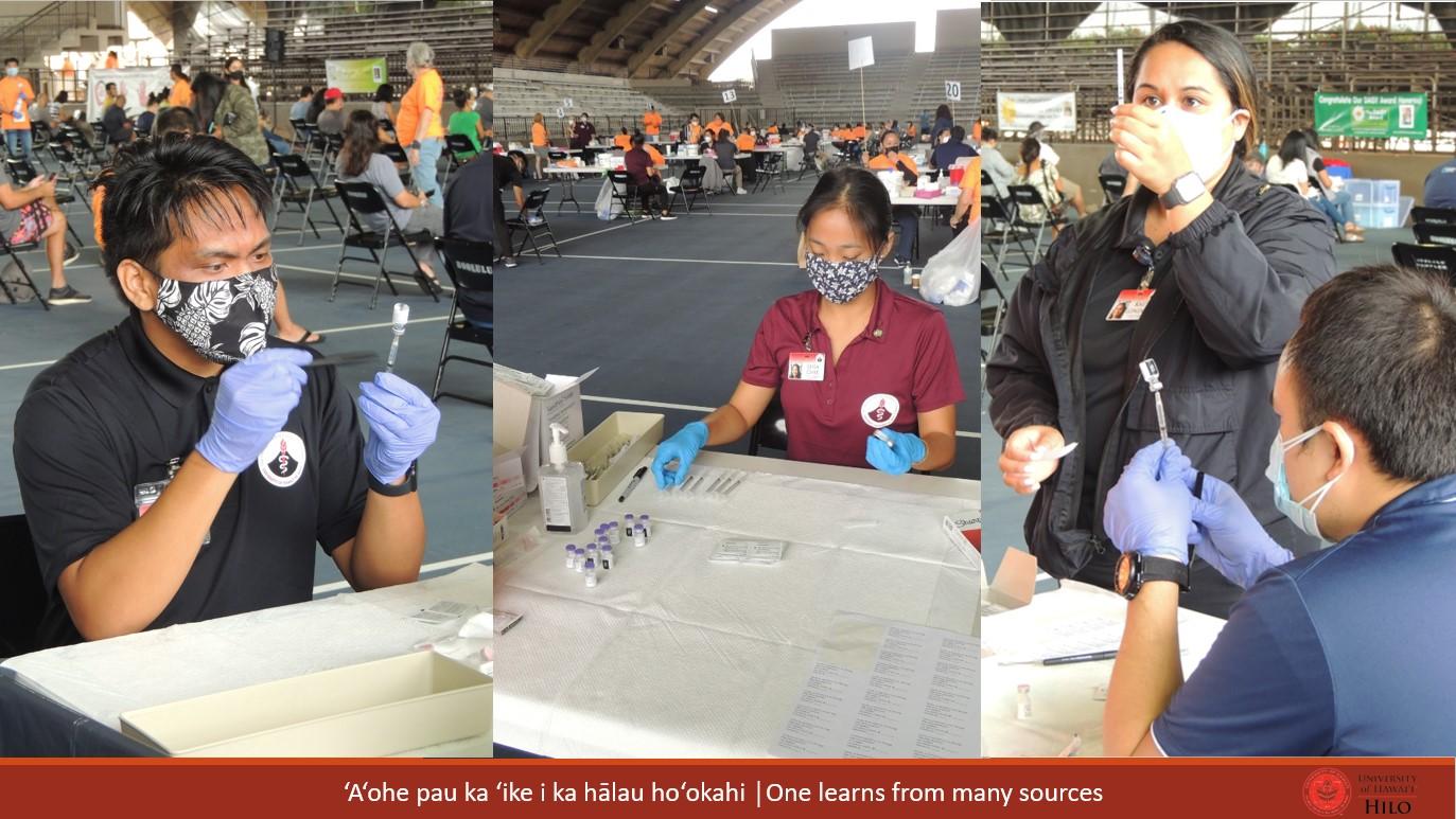 Three photos of pharmacy students preparing vaccines in a large open stadium venue. At bottom of slide: ʻAʻohe pau ka ʻike i ka hālau hoʻokahi/One learns from many sources.