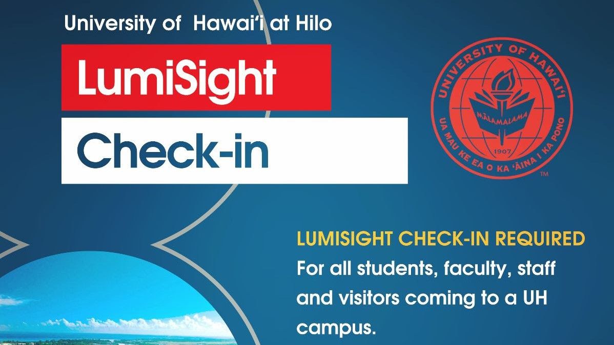 Graphic: UH Hilo LumiSight Check-in. LUMISIGHT Check-In required for all students, faculty, staff and visitors coming to a UH campus.