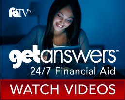 Get Answers 24/7 w. Financial Aid TV:  Watch Videos