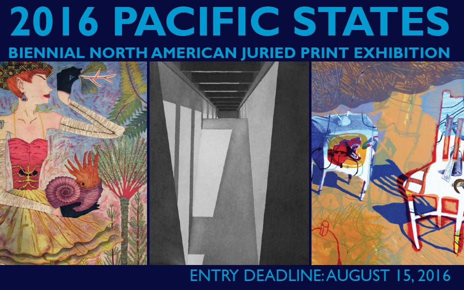 Submissions will be accepted on for the 2016 Pacific States Biennial National print exhibition until August 15th