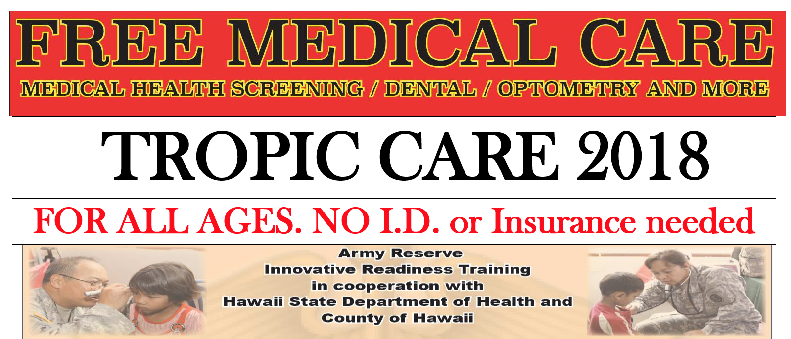 Free Medical Care - Health / Dental / Optometry screenings at Tropic Care 2018.  For all Ages, No ID or Insurance needed