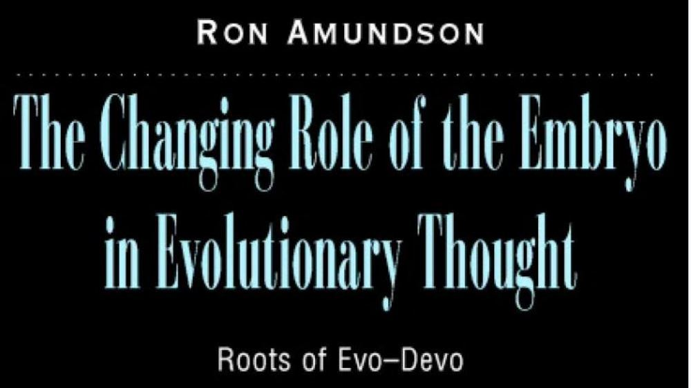 Excerpt of book cover: Ron Amundson The Changing Role of the Embryo in Evolutionary Thought: Roots of Evo-Devo