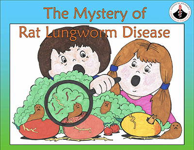 Book cover with drawing of children and produce and slugs and the words The Mystery of Rat Lungworm Disease.