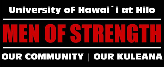 UH Hilo Men of Strength, Our Community, Our Kuleana