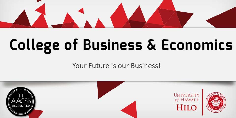UH Hilo College of Business and Economics - Your Future is our Business!