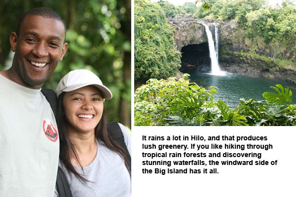 It rains a lot in Hilo, and that produces lush greenery. If you like hiking through tropical rain forests and discovering stunning waterfalls, the windward side of the Big Island has it all.